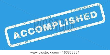 Accomplished Text rubber seal stamp watermark. Caption inside rectangular shape with grunge design and unclean texture. Slanted glyph white ink sticker on a blue background.