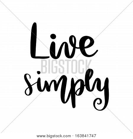 Live simply hand lettering message over white background