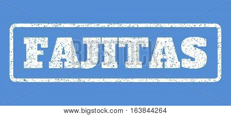 White rubber seal stamp with Fajitas text. Vector message inside rounded rectangular frame. Grunge design and dust texture for watermark labels. Horisontal emblem on a blue background.
