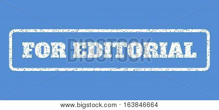 White rubber seal stamp with For Editorial text. Vector caption inside rounded rectangular shape. Grunge design and scratched texture for watermark labels. Horisontal sticker on a blue background.
