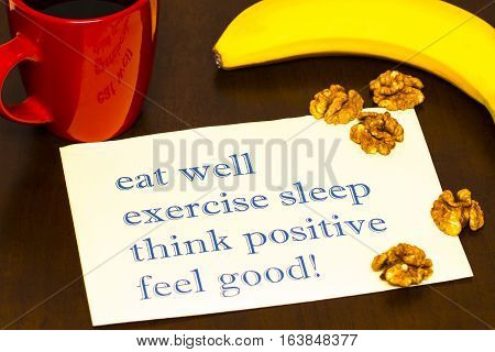 Think Positively , Exercise, Eat Well, Sleep - Concept Feel Good - Handwriting On  Paper