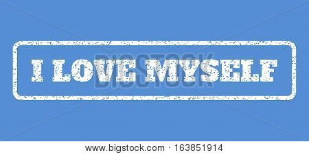 White rubber seal stamp with I Love Myself text. Vector tag inside rounded rectangular shape. Grunge design and unclean texture for watermark labels. Horisontal emblem on a blue background.