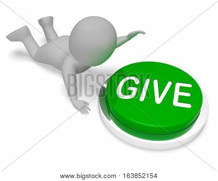 Give Button Indicates Giving Contribution 3D Rendering