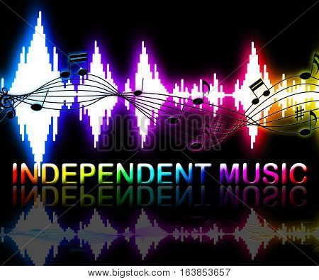 Independent Music Shows Sound Tracks And Indie