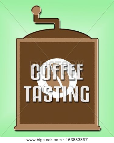 Coffee Tasting Shows Brew Sampling Or Review