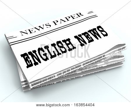 English News Represents England Newspapers 3D Rendering