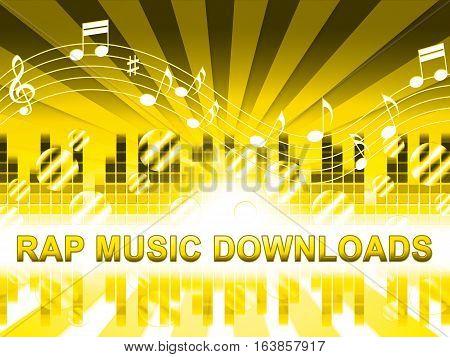 Rap Music Downloads Means Downloading Song Lyrics