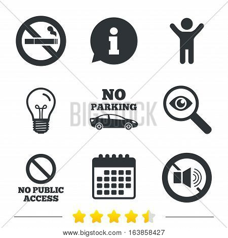 Stop smoking and no sound signs. Private territory parking or public access. Cigarette symbol. Speaker volume. Information, light bulb and calendar icons. Investigate magnifier. Vector