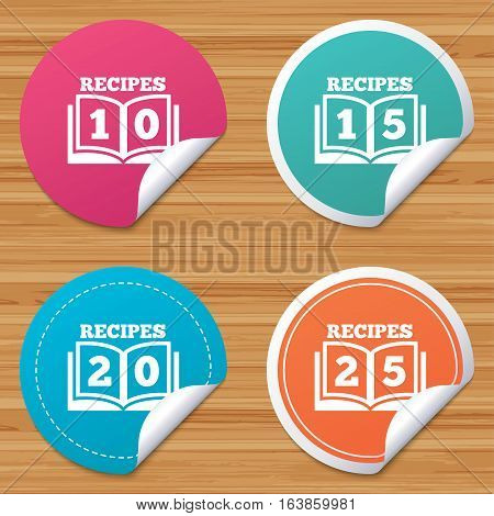 Round stickers or website banners. Cookbook icons. 10, 15, 20 and 25 recipes book sign symbols. Circle badges with bended corner. Vector