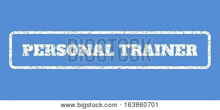 White rubber seal stamp with Personal Trainer text. Vector tag inside rounded rectangular shape. Grunge design and scratched texture for watermark labels. Horisontal sticker on a blue background.