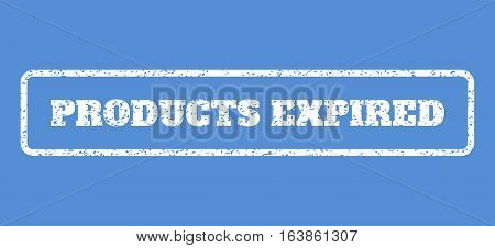 White rubber seal stamp with Products Expired text. Vector message inside rounded rectangular banner. Grunge design and unclean texture for watermark labels. Horisontal emblem on a blue background.