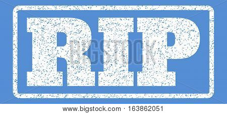 White rubber seal stamp with Rip text. Vector message inside rounded rectangular banner. Grunge design and dirty texture for watermark labels. Horisontal sticker on a blue background.