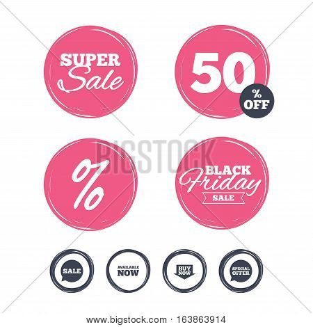 Super sale and black friday stickers. Sale icons. Special offer speech bubbles symbols. Buy now arrow shopping signs. Available now. Shopping labels. Vector