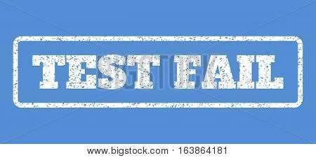 White rubber seal stamp with Test Fail text. Vector message inside rounded rectangular frame. Grunge design and dirty texture for watermark labels. Horisontal sign on a blue background.
