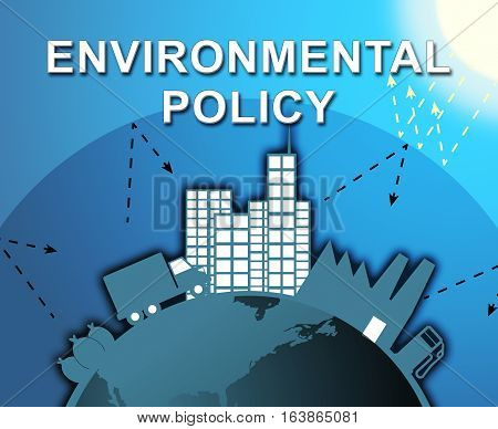 Environmental Policy Shows Pollution Guidelines 3D Illustration