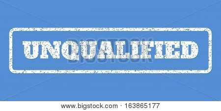 White rubber seal stamp with Unqualified text. Vector tag inside rounded rectangular shape. Grunge design and scratched texture for watermark labels. Horisontal sticker on a blue background.