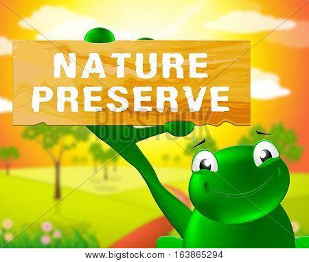 Nature Preserve Sign Means Conservation 3D Illustration