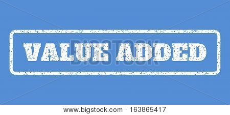 White rubber seal stamp with Value Added text. Vector message inside rounded rectangular frame. Grunge design and dirty texture for watermark labels. Horisontal sign on a blue background.