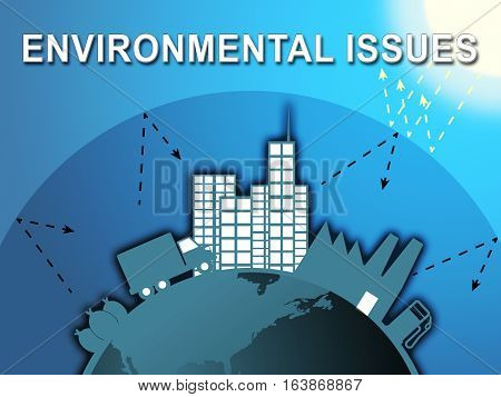Environment Issues Shows Global Warming 3D Illustration