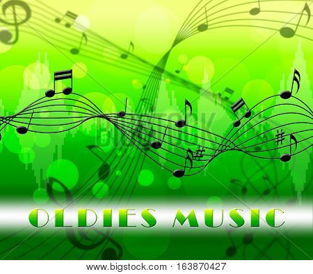 Oldies Music Means Classics From The Past