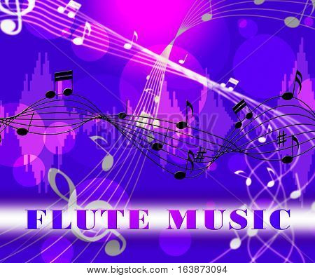Flute Music Indicates Sound Track And Flautist