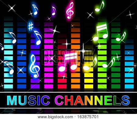 Music Channels Means Radio Songs And Broadcasting