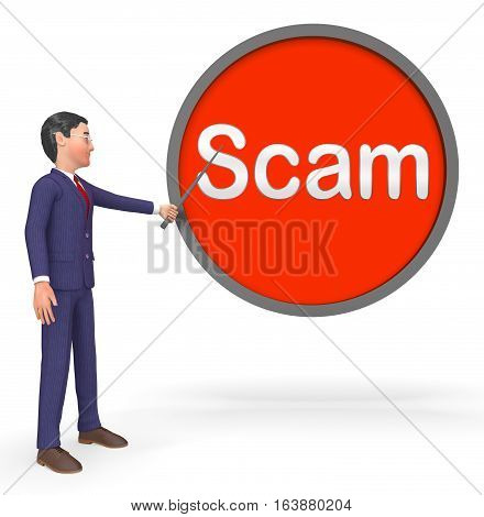 Scam Sign Indicates Hoax Deception 3D Rendering