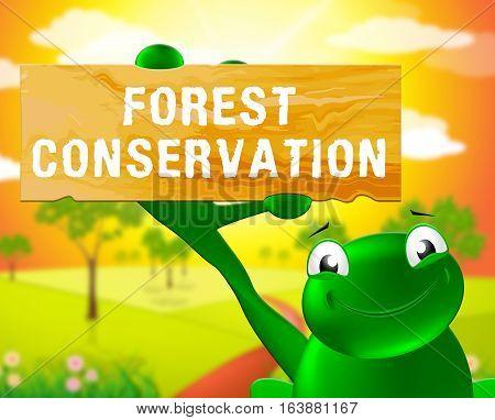 Forest Conservation Sign Shows Natural Preservation 3D Illustration