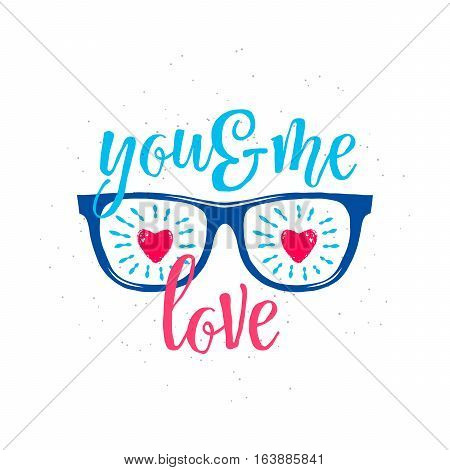 Vector illustration of retro sunglasses with red hearts in glasses and lettering emotion text quote You and Me love isolated on white background. Valentines day greeting template