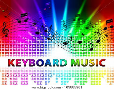 Keyboard Music Notes Means Piano Audio Rhythm