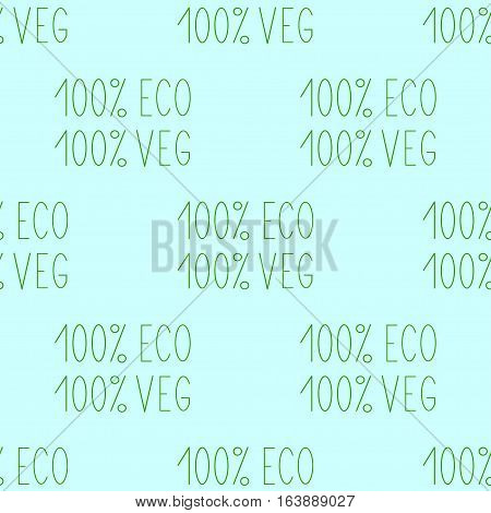 Seamless pattern with repeating lettering 100% eco veg on white background