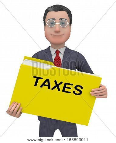 Taxes Folder Meaning Taxation Duties 3D Rendering