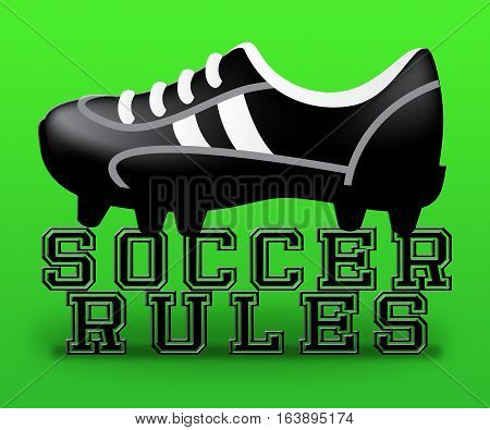 Soccer Rules Means Football Regulations 3D Illustration