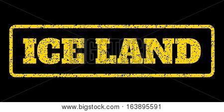 Yellow rubber seal stamp with Ice Land text. Vector message inside rounded rectangular shape. Grunge design and dust texture for watermark labels. Horisontal emblem on a blue background.
