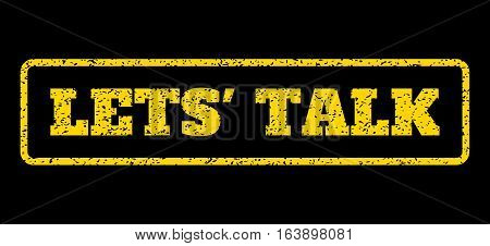 Yellow rubber seal stamp with Lets' Talk text. Vector message inside rounded rectangular banner. Grunge design and scratched texture for watermark labels. Horisontal sign on a blue background.