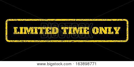 Yellow rubber seal stamp with Limited Time Only text. Vector caption inside rounded rectangular frame. Grunge design and dirty texture for watermark labels. Horisontal emblem on a blue background.
