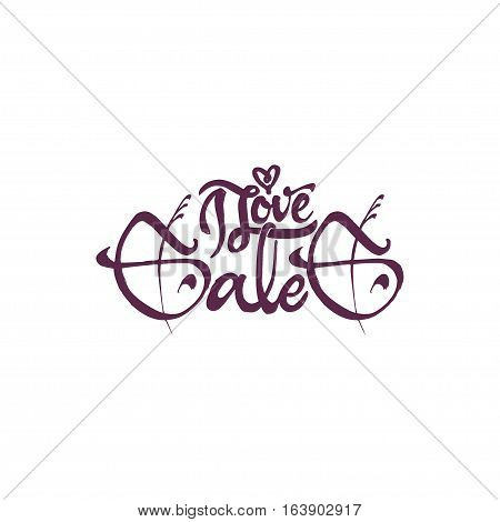 I love sale. -lettering text . Badge drawn by hand, using the skills of calligraphy and lettering, collected in accordance with the rules of typography.