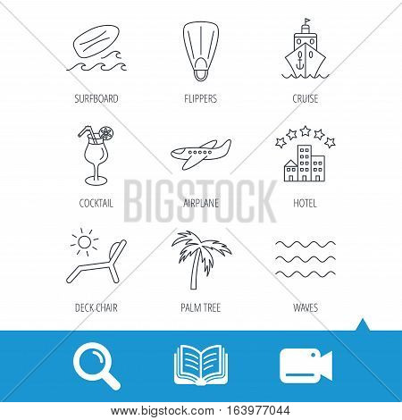Cruise, waves and cocktail icons. Hotel, palm tree and surfboard linear signs. Airplane, deck chair and flippers flat line icons. Video cam, book and magnifier search icons. Vector