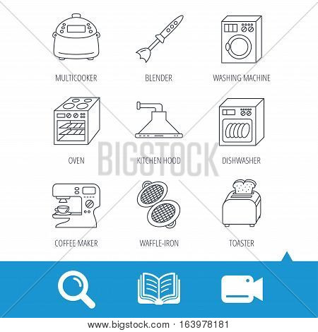 Dishwasher, washing machine and blender icons. Kitchen hood, coffee maker and toaster linear signs. Oven, multicooker and waffle-iron icons. Video cam, book and magnifier search icons. Vector