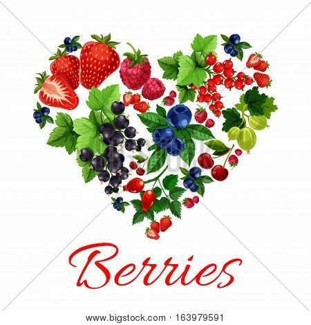 I love berries emblem in heart shape. Vector label of fresh sweet garden fruit berries. Strawberry, blueberry, gooseberry, black and red currant, cherry, raspberry, dog-rose fruits