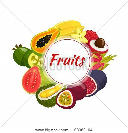 Exotic fruit round badge, surrounded by fresh tropical papaya, feijoa, passionfruit, guava, starfruit, lychee, fig, dragon fruit and durian fruits
