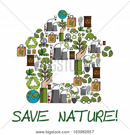 Save Nature. Nature is our home. Ecology environment protection concept emblem. Vector symbol of green nature conservation and pollution elements in shape of house