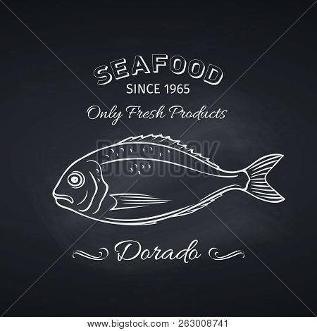 Hand Drawn Dorado Fish Fish On Chalkboard. Seafood Icon Menu Restaurant Design. Engraving Style. Vec