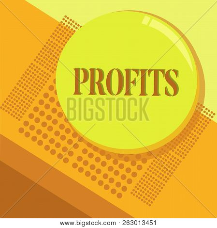 Word writing text Profits. Business concept for Financial gain Difference between amount earned and spent Income poster