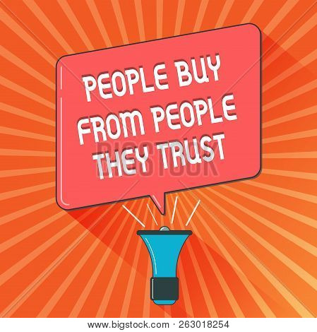 Conceptual Hand Writing Showing Showing Buy From Showing They Trust. Business Photo Showcasing Build