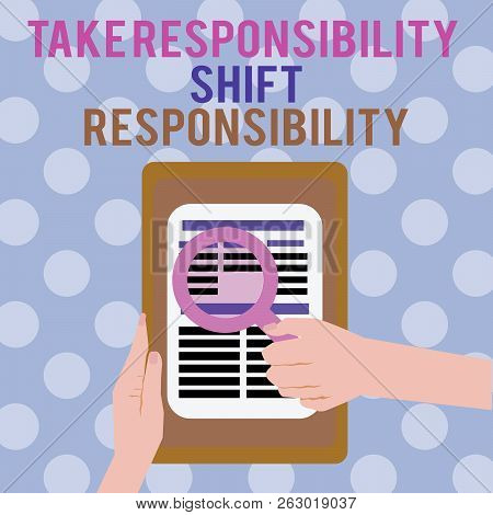 Text Sign Showing Take Responsibility Shift Responsibility. Conceptual Photo Be Matured Take The Obl