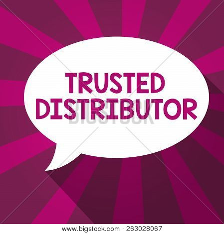 Writing note showing Trusted Distributor. Business photo showcasing Authorized Supplier Credible Wholesale Representative poster