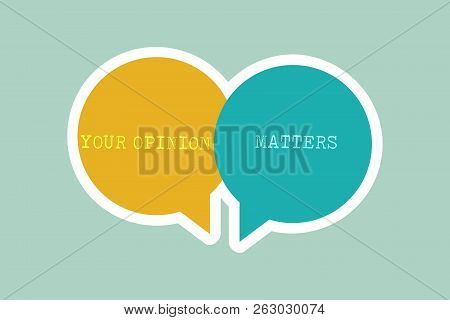 Handwriting Text Writing Your Opinion Matters. Concept Meaning To Have Your Say Providing A Valuable
