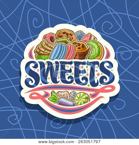 Vector Logo For Sweets, Cut Paper Sign With Heap Of Cartoon Gourmet Baked Goods, Original Brush Type