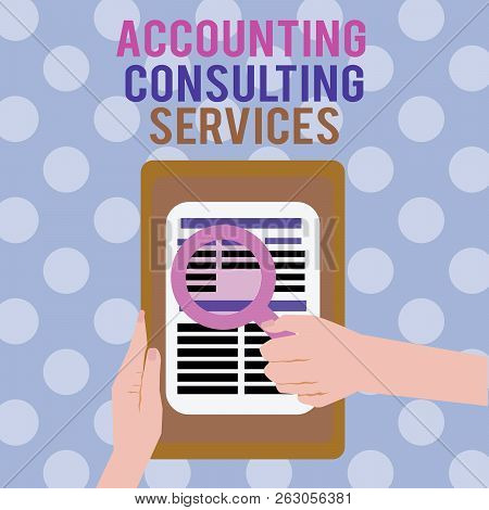 Text Sign Showing Accounting Consulting Services. Conceptual Photo Preparation Ofperiodic Financial